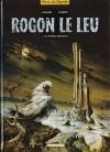 Rogon le Leu, tome 1 - Le Château-sortilège - Didier Convard, Alexis Chabert