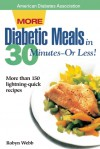 More Diabetic Meals in 30 Minutes�or Less! - Robyn Webb, Nancy S. Hughes