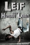 Leif - Hungrig nach Leben: XXL-Leseprobe zum Jugendroman (German Edition) - Silke Heichel