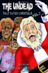 The Undead That Saved Christmas Vol. 2 - Lyle Perez-Tinics, Eloise J. Knapp
