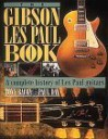 The Gibson Les Paul Book - Paul Day, Tony Bacon