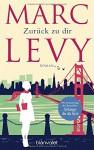 Zurück zu dir: Roman - Marc Levy, Eliane Hagedorn, Bettina Runge