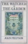 The Watcher in the Garden - Joan Phipson