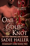 One Gold Knot (Dominant Cord Book 2) - Sadie Haller