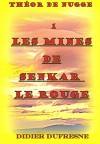 Les mines de Senkar le Rouge (Théor de Nugge t. 1) - Didier Dufresne