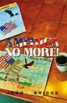 America NO MORE! - John Briggs