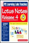 PC Learning Labs Teaches Lotus Notes Release 4 - Logical Operations, Susan L. Reber, Mary Thompson, Logical Operations Inc.