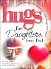 Hugs for Daughters from Dad: Stories, Sayings, and Scriptures to Encourage and Inspire - David M. Owen, LeAnn Weiss