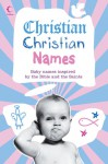 Christian Christian Names: Baby Names Inspired by the Bible and the Saints - Martin H. Manser, Collins Publishers Staff