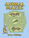 Animal Mazes - Dave Phillips