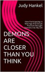 DEMONS ARE CLOSER THAN YOU THINK: How Participating in New Age And Occult Practices Brought Demons Into My Life - Judy Hankel, Fr. Joseph Esper
