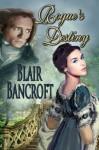 Rogue's Destiny (Regency Warrior) - Blair Bancroft
