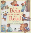 The Bear Who Wanted To Read - Lee Davis