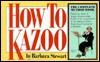 How to Kazoo - Barbara Stewart