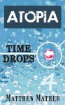 Atopia - Timedrops - Matthew Mather