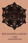 Her Reason for Being - Susan Dilks