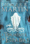 A Tormenta de Espadas, Volume II de II (As Crónicas de Gelo e Fogo, #5) - Jorge Candeias, George R.R. Martin, Luís Corte Real