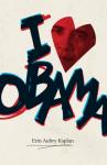I Heart Obama - Erin Aubry Kaplan