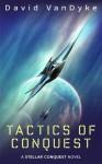 Tactics of Conquest - David VanDyke