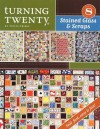 Turning Twenty Stained Glass & Scraps (Turning Twenty, 8) - Tricia Cribbs