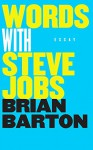 Words with Steve Jobs - Brian Barton