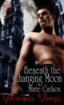 Beneath the Changing Moon - Marie Carlson