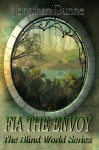 Fia The Envoy (The Blind World Series Book 1) - Jonathan Dunne
