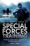 The Mammoth Book of Special Forces Training: Physical and Mental Secrets of Elite Military Units - Jon E. Lewis