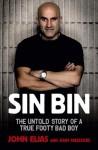 Sin Bin: The Untold Story Of A True Footy Bad Boy - John Elias, Josh Massoud