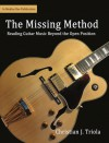 The Missing Method: Reading Guitar Music Beyond the Open Position - Christian Triola, Amy Joy