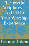 21 Powerful Scriptures - To Lift Up Your Worship Experience (Quick Guide - Powerful Scriptures) - Boomy Tokan