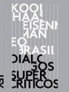 Koolhaas, Eisenman e o Brasil - Guilherme Lassance, Otavio Leonido, Miguel Del Castillo