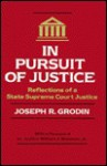 In Pursuit of Justice: Reflections of a State Supreme Court Justice - Joseph R. Grodin