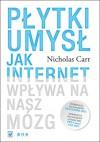 Płytki umysł. Jak internet wpływa na nasz mózg - Nicholas Carr
