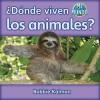 Donde Viven los Animales? - Bobbie Kalman