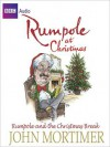 Rumpole and the Christmas Break - John Mortimer, Bill Wallis