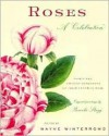 Roses: A Celebration: Thirty-Two Eminent Gardeners on Their Favorite Rose - Wayne Winterrowd, Pamela Stagg