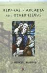 Hermas in Arcadia and Other Essays - J. Rendel Harris