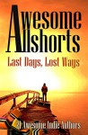 Awesome Allshorts: Last Days, Lost Ways - 21 Awesome Indies Authors, Tahlia Newland, Dixiane Hallaj, Richard Bunning