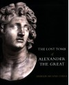 The Lost Tomb Of Alexander The Great - Andrew Chugg