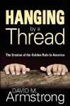 Hanging by a Thread - David M. Armstrong, Pat Williams