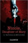 Nicole, Daughter of Mary: A Novella/Mystery - Darwin