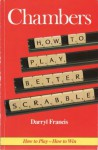 How to Play Better Scrabble - Darryl Francis