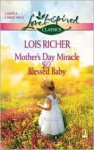 Mother's Day Miracle & Blessed Baby - Lois Richer