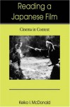 Reading a Japanese Film: Cinema in Context - Keiko I. McDonald