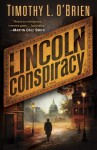The Lincoln Conspiracy - Timothy L. O'Brien