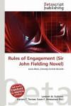 Rules of Engagement (Sir John Fielding Novel) - Lambert M. Surhone, Susan F. Marseken