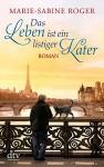 Das Leben ist ein listiger Kater: Roman - Marie-Sabine Roger, Claudia Kalscheuer