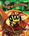 Bug-A-Licious - Meish Goldish