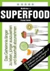 Superfood: Das Geheimnis länger zu Leben, sich jünger zu fühlen und dauerhaft abzunehmen, 2. Auflage (Steinzeit Diät Kochbuch Rezepte) (German Edition) - McAllister